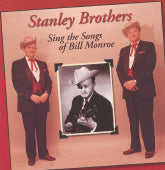 STANLEY BROTHERS 'Sing The Songs Of Bill Monroe' GT-0547-CD