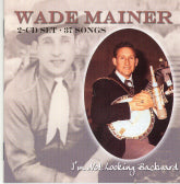 WADE MAINER 'I'm Not Looking Backward'