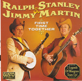 RALPH STANLEY & JIMMY MARTIN 'First Time Together' GUSTO-3002-CD