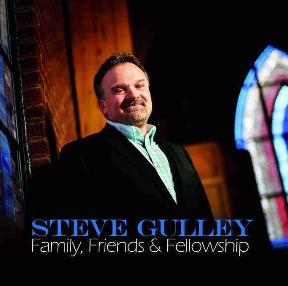 STEVE GULLEY 'Family, Friends & Fellowship' RCH-2020-CD