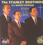 STANLEY BROTHERS WITH GEORGE SHUFFLER 'Hymns Of The Cross'