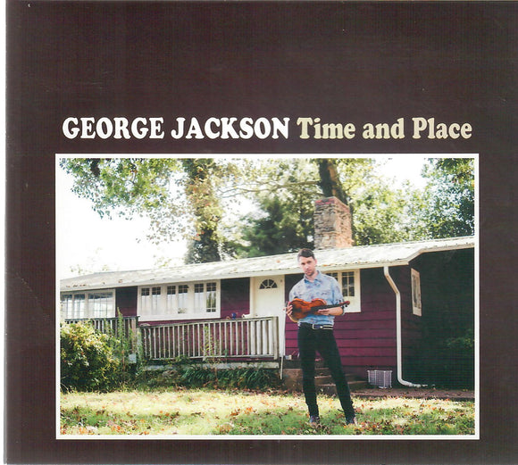GEORGE JACKSON 'Time and Place'  GJB-2019-CD