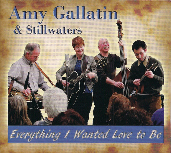 AMY GALLATIN & STILLWATERS 'Everything I Wanted Love to Be'       HAR-9-CD