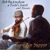 BOB BUCKINGHAM & TODD CLEWELL 'Late for Supper'