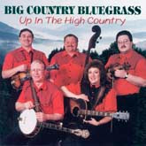 BIG COUNTRY BLUEGRASS 'Up in the High Country'