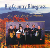 BIG COUNTRY BLUEGRASS 'My Old Virginia Home'