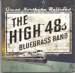 THE HIGH 48s BLUEGRASS BAND 'Great Northern Railroad'