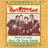 CHUCK WAGON GANG 'Gospel Classics Hall of Fame Series: Vol. 1'