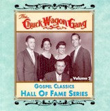 CHUCK WAGON GANG 'Gospel Classics Hall of Fame Series: Vol. 2'