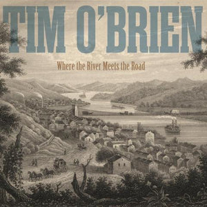 TIM O'BRIEN 'Where the River Meets the Road'  HOW-2017-CD