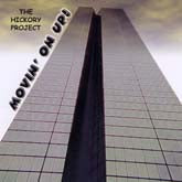 HICKORY PROJECT 'Movin On Up'