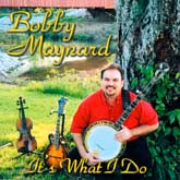 BOBBY MAYNARD 'It's What I Do'