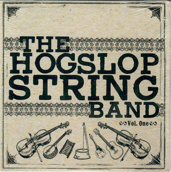 HOGSLOP STRING BAND Volume One    HSSB-2009-CD