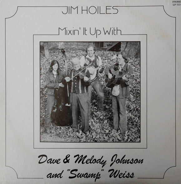 JIM HOILES 'Mixin It Up With Dave and Melody Johnson And Swamp Weiss' - LP