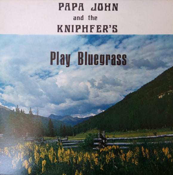 PAPA JOHN AND THE KNIPHFER'S 'Play Bluegrass' - LP