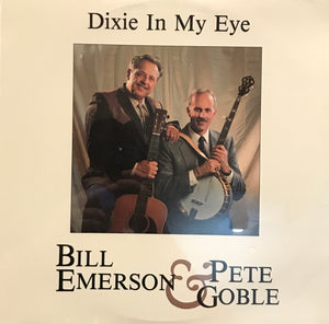 BILL EMERSON & PETE GOBLE 'Dixie in My Eye' - LP