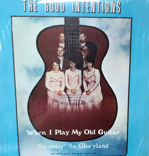 THE GOOD INTENTIONS 'When I Play My Old Guitar Someday in Gloryland' - LP