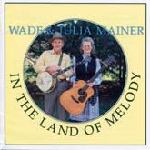WADE & JULIA MAINER 'In The Land of Melody' JA-0065-CD