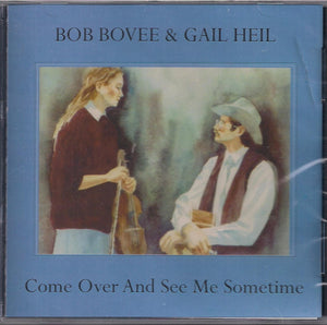 BOB BOVEE & GAIL HEIL 'Come Over and See Me Sometime'