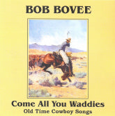 BOB BOVEE 'Come All You Waddies'