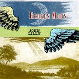 JOHN LILLY 'Broken Moon'