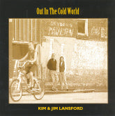 KIM & JIM LANSFORD 'Out in the Cold World'