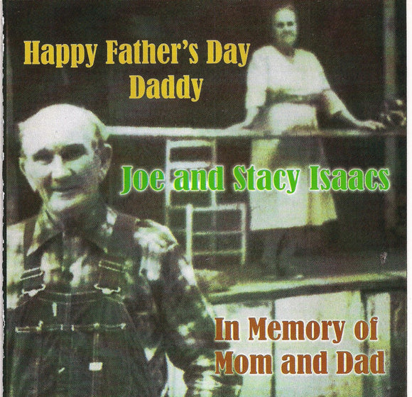JOE AND STACY ISAACS 'Happy Father's Day Daddy - In Memory of Mom and Dad'