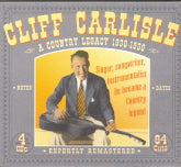 CLIFF CARLISLE 'A Country Legacy 1930-1939'
