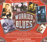 FRANK HUTCHISON AND KELLY HARRELL 'Worried Blues-The Complete Commercial Output'