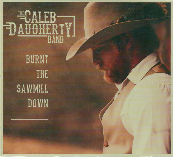 CALEB DAUGHTERY BAND 'Burnt the Sawmill Down'  KDM-90018-CD