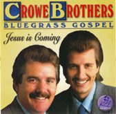 CROWE BROTHERS 'Jesus Is Coming' KING-0517-CD