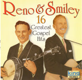 "RENO & SMILEY ""16 Greatest Gospel Hits"""