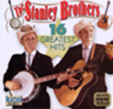 THE STANLEY BROTHERS '16 Greatest Hits'