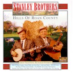 STANLEY BROTHERS 'Hills of Roan County'