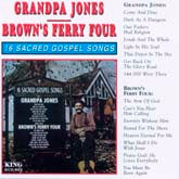 GRANDPA JONES & BROWN'S FERRY FOUR '16 Sacred Gospel Songs'