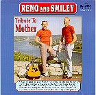 RENO & SMILEY 'Tribute To Mother'