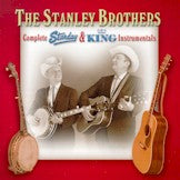 STANLEY BROTHERS 'Complete Starday & King Instrumentals' KING-5121-CD