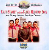 RALPH STANLEY & THE CLINCH MOUNTIAN BOYS 'Live At The Smithsonian'