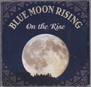 BLUE MOON RISING 'On the Rise'   LDR-007-CD