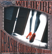 WILDFIRE 'Crash Course In The Blues'