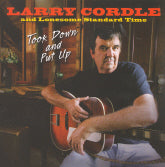 LARRY CORDLE AND LONESOME STANDARD TIME 'Took Down And Put Up'