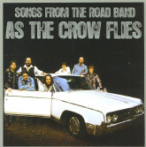 SONGS FROM THE ROAD BAND 'As The Crow Flies'