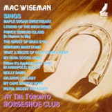 MAC WISEMAN 'At The Toronto HorseShoe Club'