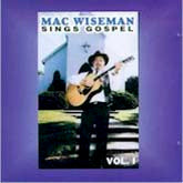 MAC WISEMAN 'Mac Wiseman Sings Gospel, Vol. 1'