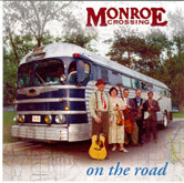 MONROE CROSSING 'On The Road'