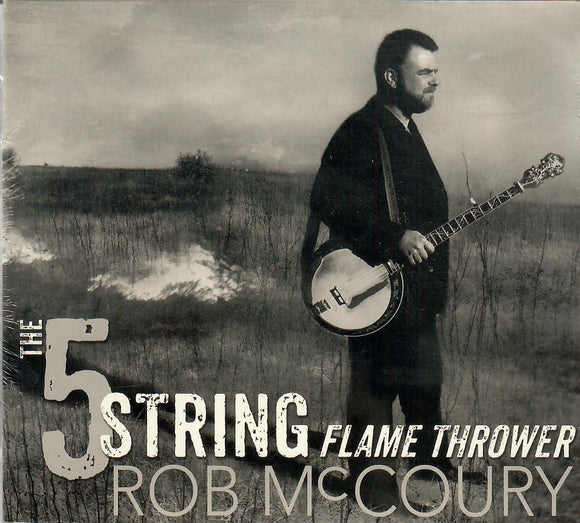 ROB MCCOURY 'The 5 String Flame Thrower'   MCM-0018-CD