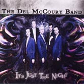 DEL MCCOURY BAND 'It's Just The Night'
