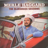 MERLE HAGGARD 'The Bluegrass Sessions'
