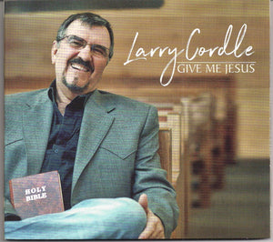 LARRY CORDLE 'Give Me Jesus'