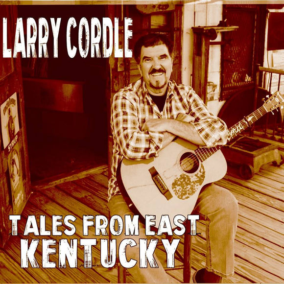 LARRY CORDLE 'Tales from East Kentucky'                       MCR-1004-CD